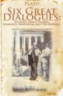 Image for Six Great Dialogues : Apology, Crito, Phaedo, Phaedrus, Symposium, the Republic
