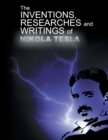 Image for The Inventions, Researchers and Writings of Nikola Tesla