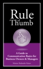 Image for Rule of Thumb: A Guide to Communication Basics for Small Business Owners & Managers