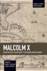 Image for Malcolm X : From Political Eschatology to Religious Revolutionary