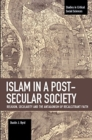 Image for Islam in a Post-Secular Society : Religion, Secularity and the Antagonism of Recalcitrant Faith