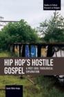 Image for Hip Hop's Hostile Gospel : A Post-Soul Theological Exploration