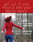 Image for Get out of your mind and into your life for teens  : a guide to living an extraordinary life