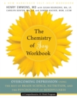 Image for The chemistry of joy workbook  : overcoming depression using the best of brain science, nutrition, and the psychology of mindfulness