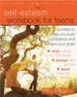 Image for The self-esteem workbook for teens  : activities to help you build confidence and achieve your goals