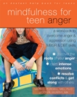 Image for Mindfulness for Teen Anger : A Workbook to Overcome Anger and Aggression Using MBSR and DBT Skills