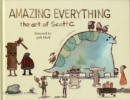 Image for Amazing everything  : the art of Scott C.