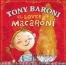 Image for Tony Baroni Loves Macaroni