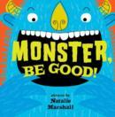 Image for Monster, be good!