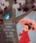 Image for Where Does Kitty Go in the Rain?