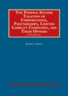 Image for The Federal Income Taxation of Corporations, Partnerships, LLCs, and Their Owners