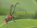Image for Hidden Prairie : Photographing Life in One Meter
