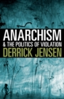 Image for Anarchism And The Politics Of Violation
