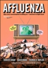 Image for Affluenza  : how over-consumption is killing us - and how to fight back