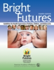 Image for Bright futures  : guidelines for health supervision of infants, children, and adolescents