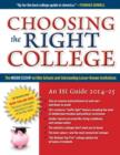 Image for Choosing the Right College 2014-15 : The Inside Scoop on Elite Schools and Outstanding Lesser-Known Institutions