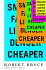 Image for Smaller Faster Lighter Denser Cheaper : How Innovation Keeps Proving the Catastrophists Wrong