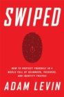 Image for Swiped  : how to protect yourself in a world full of scammers, phishers, and identity thieves