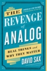 Image for The revenge of analog  : real things and why they matter