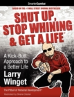 Image for Shut Up, Stop Whining & Get a Life from SmarterComics : A Kick-butt Approach to a Better Life