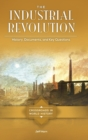 Image for The Industrial Revolution : History, Documents, and Key Questions