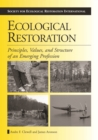 Image for Ecological restoration: principles, values, and structure of an emerging profession