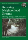 Image for Restoring neighborhood streams: planning, design, and construction