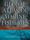 Image for Global Atlas of Marine Fisheries : A Critical Appraisal of Catches and Ecosystem Impacts