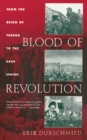 Image for Blood of Revolution : From the Reign of Terror to the Arab Spring