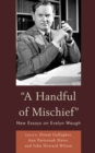 Image for A Handful of Mischief: New Essays on Evelyn Waugh