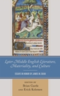Image for Later Middle English literature, materiality, and culture  : essays in honor of James M. Dean