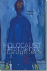 Image for Holocaust Mothers and Daughters - Family, History, and Trauma
