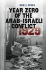 Image for Year zero of the Arab-Israeli conflict 1929