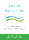 Image for Hold them close, but not too tight  : mindfulness for parents of teenagers