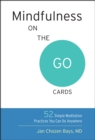 Image for Mindfulness On The Go Cards : 52 Simple Meditation Practices You Can Do Anywhere