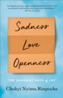 Image for Sadness, Love, Openness : The Buddhist Path of Joy