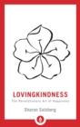Image for Lovingkindness  : the revolutionary art of happiness