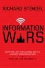 Image for Information wars  : how we lost the global battle against disinformation and what we can do about it