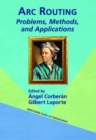 Image for Arc routing  : problems, methods, and applications