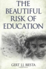 Image for The beautiful risk of education