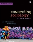 Image for Connecting sociology to our lives  : an introduction to sociology