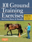 Image for 101 ground training exercises for every horse & handler