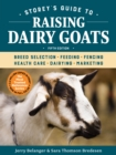 Image for Storey's Guide to Raising Dairy Goats : Breed Selection, Feeding, Fencing, Health Care, Dairying, Marketing