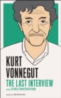 Image for Kurt Vonnegut  : the last interview and other conversations