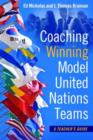 Image for Coaching winning Model United Nations teams  : a teacher's guide