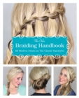 Image for The New Braiding Handbook : 60 Modern Twists on the Classic Hairstyle
