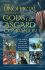 Image for The unofficial Magnus Chase and the gods of Asgard companion  : the Norse heroes, monsters and myths behind the hit series