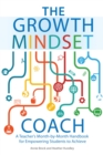 Image for The growth mindset coach  : a teacher's month-by-month handbook for empowering students to achieve
