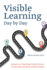 Image for Visible Learning Day By Day : Hands-On Teaching Tools Proven to Increase Student Achievement