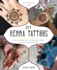 Image for DIY henna tattoos  : learn decorative patterns, draw modern designs and create everyday body art